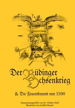 Der Büdinger Ochsenkrieg & Der Brand in der Neustadt Büdingen im Jahre 1590