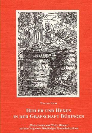 Heiler und Hexen in der Grafschaft Büdingen