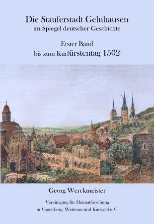 Die Stauferstadt Gelnhausen im Spiegel deutscher Geschichte