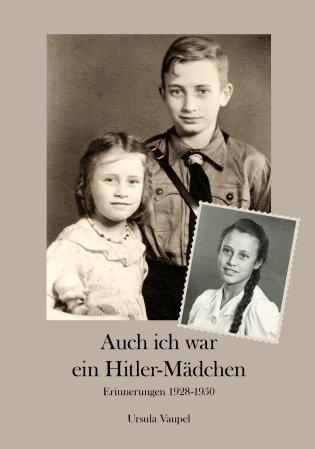 Auch ich war ein Hitler-Mädchen